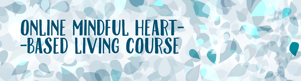 Abstract image with text saying Online Mindful heart-based living course