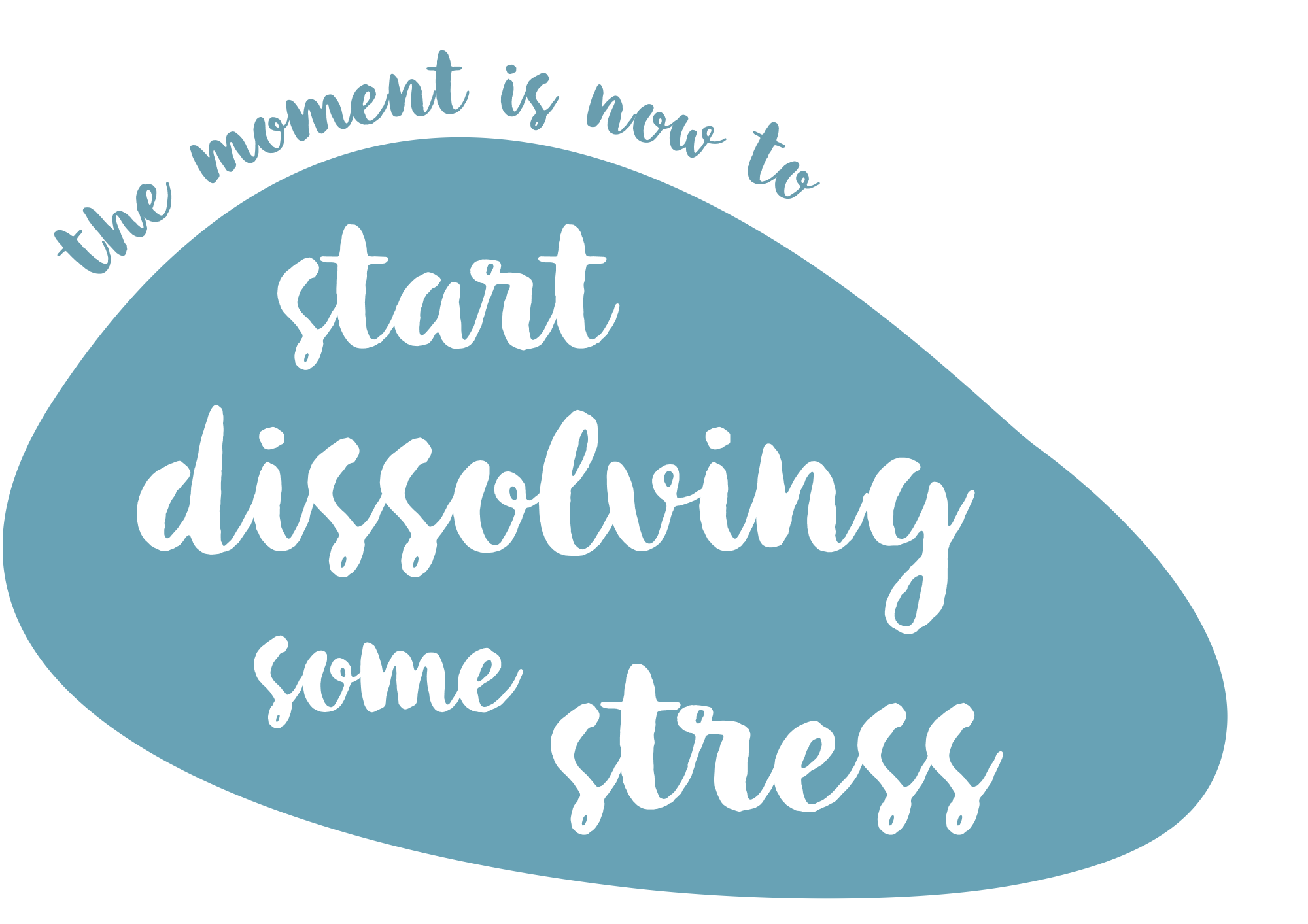 """Picture of a pebble with the words """"start dissolving some stress"""""""