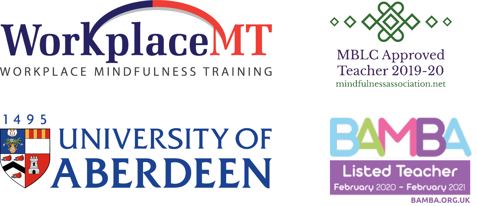 WorkplaceMT logo, MIndfulness Association MBLC approved teacher logo, BAMBA listed teacher logo, and University of Aberdeen logo