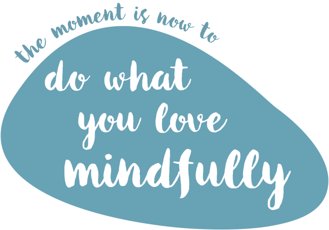"""This pebble says """"Do what you love mindfully"""""""